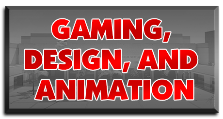 Gaming, Design, and Animation